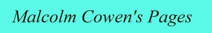 Malcolm Cowen's Pages